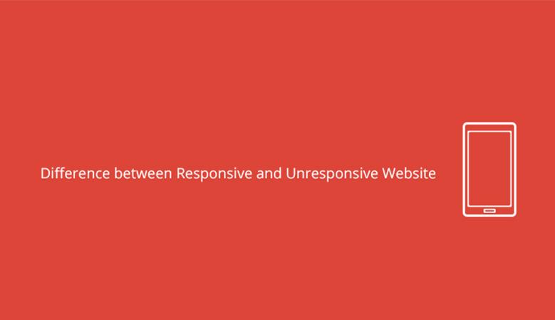 Difference between Responsive and Unresponsive Website